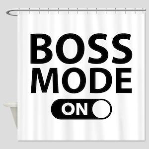 Boss Mode On Shower Curtain