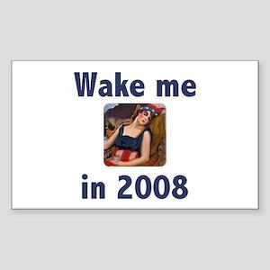 Wake Me in 2008 Rectangle Sticker