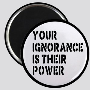 Your Ignorance Is Their Power Magnet