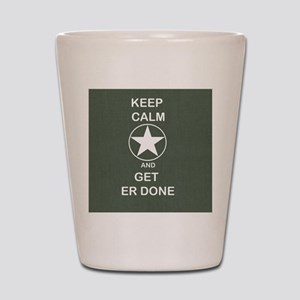Keep Calm and Get ER Done Shot Glass