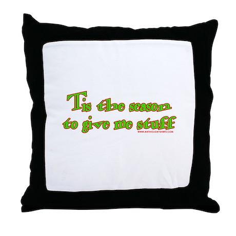 Tis The Season To Give Me Stu Throw Pillow