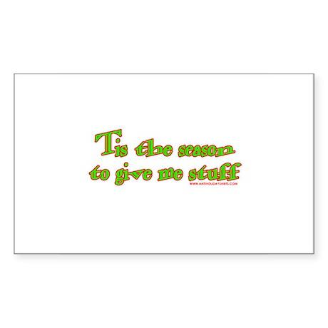 Tis The Season To Give Me Stu Sticker (Rectangular