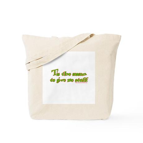 Tis The Season To Give Me Stu Tote Bag