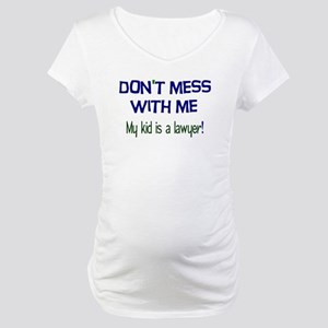 My Kid's a Lawyer Maternity T-Shirt