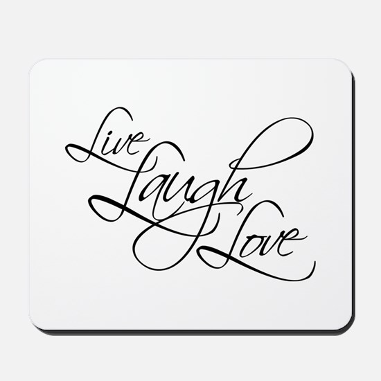 Live, Laugh, Love - Mousepad