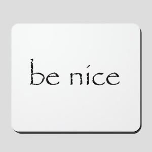 BE NICE - Mousepad
