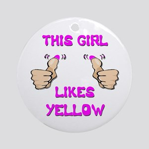 This Girl Likes Yellow Ornament (Round)