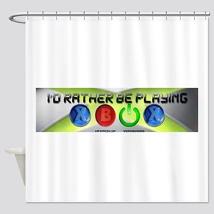 Id Rather Be Playing Xbox Shower Curtain