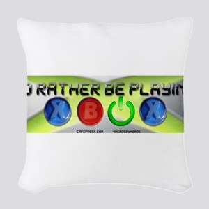 Id Rather Be Playing Xbox Woven Throw Pillow