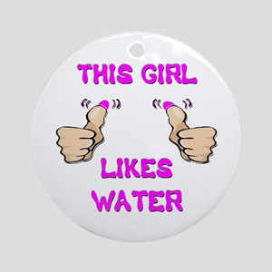 This Girl Likes Water Ornament (Round)