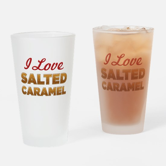 I Love Salted Caramel Drinking Glass
