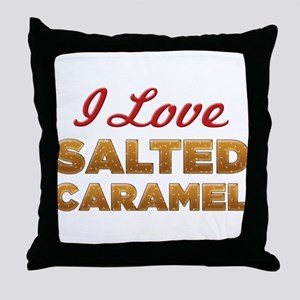 I Love Salted Caramel Throw Pillow