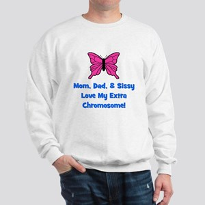 Mom, Dad, & Sissy - Extra Chr Sweatshirt