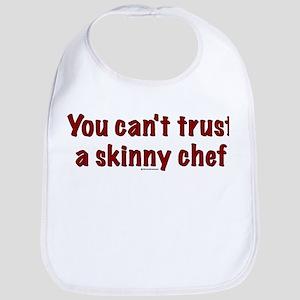 Can't Trust a Skinny Chef Bib