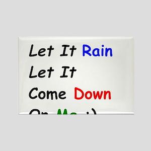 Let it Rain Let it Come Down on Me Rectangle Magne