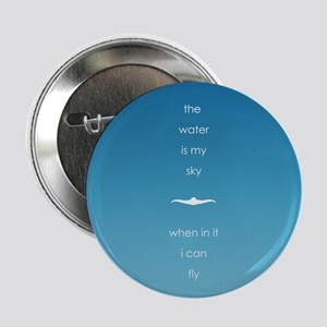"Water is My Sky 2.25"" Button"