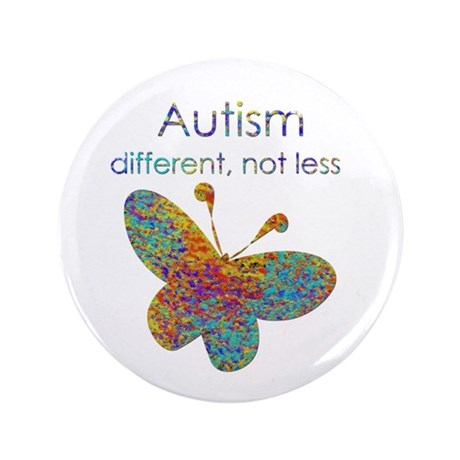"Autism: different, not less 3.5"" Button (100"