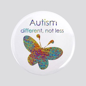"Autism: different, not less 3.5"" Button"