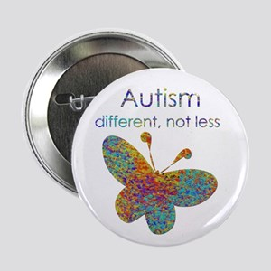 "Autism: different, not less 2.25"" Button (10"