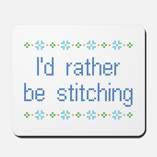 I'd Rather Be Stitching Mousepad