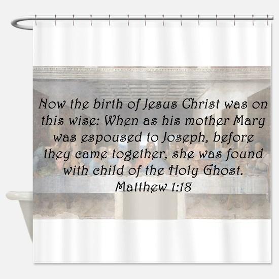 Matthew 1:18 Shower Curtain