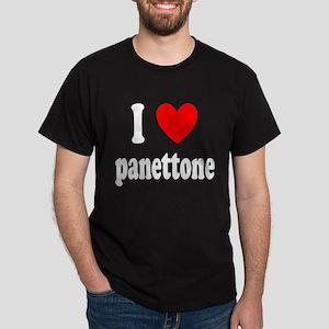 I Love Panettone Dark T-Shirt