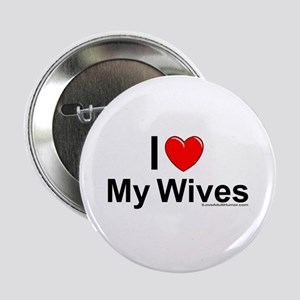 """My Wives 2.25"""" Button"""