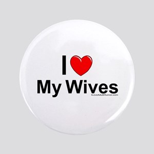 """My Wives 3.5"""" Button"""