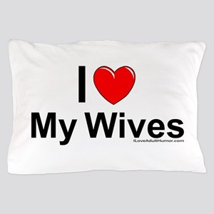 My Wives Pillow Case