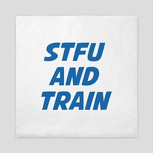 STFU And Train Queen Duvet