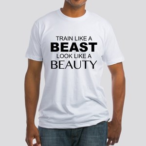 Train Like A Beast Look Like A Beauty Fitted T-Shi