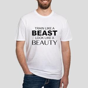 Train Like A Beast Look Like A Beauty Fitted T-Shi