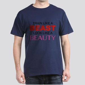 Train Like A Beast Look Like A Beauty Dark T-Shirt