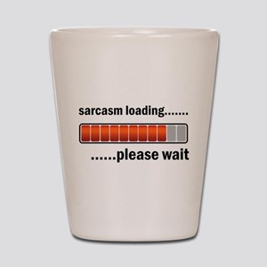 Sarcasm Loading Shot Glass