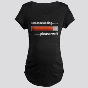 Sarcasm loading Maternity T-Shirt