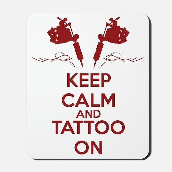 Keep calm and tattoo on Mousepad