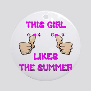 This Girl Likes The Summer Ornament (Round)