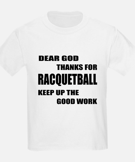 Dear god thanks for Racquetball T-Shirt