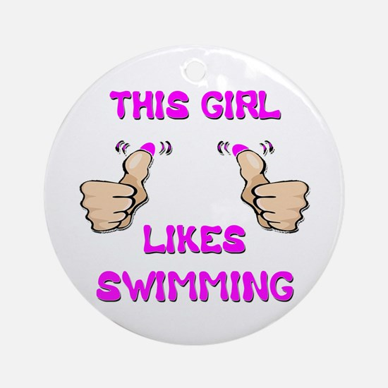 This Girl Likes Swimming Ornament (Round)