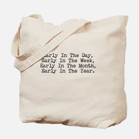Early in the day... Tote Bag
