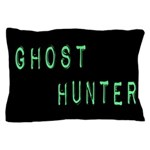 Ghost Hunter (Label Text) Pillow Case