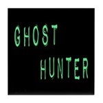 Ghost Hunter (Label Text) Tile Coaster