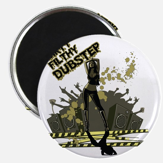 Dirty Filthy Dubstep Magnet