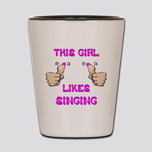 This Girl Likes Singing Shot Glass