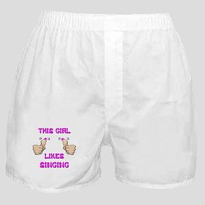 This Girl Likes Singing Boxer Shorts