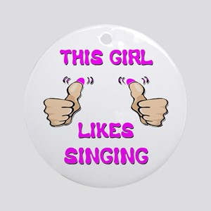 This Girl Likes Singing Ornament (Round)
