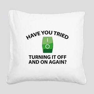 Have You Tried Turning It Off And On Again? Square