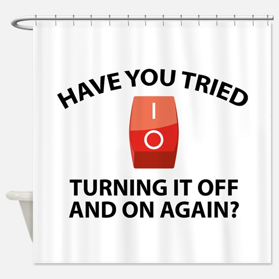 Have You Tried Turning It Off And On Again? Shower