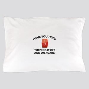 Have You Tried Turning It Off And On Again? Pillow