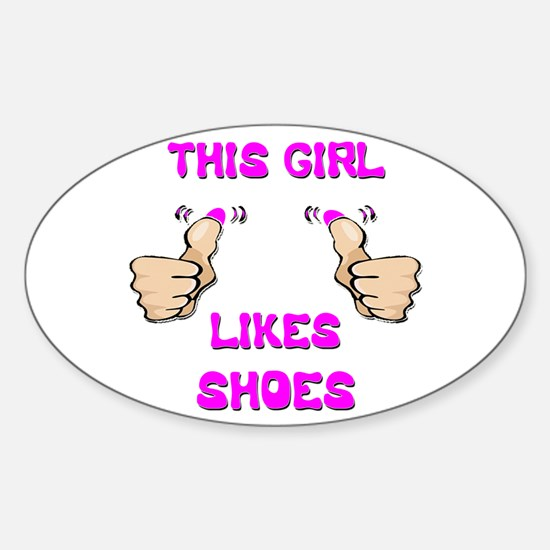 This Girl Likes Shoes Sticker (Oval)